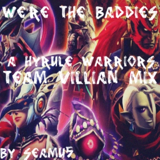 Hyrule Warriors: We're the Baddies