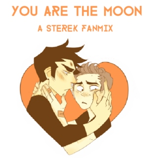 You Are The Moon ( A Sterek Fanmix )