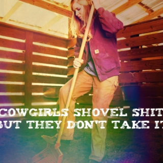 Cowgirls Shovel Shit But They Don't Take It