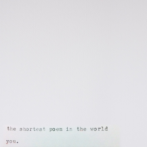the shortest poem on the world: you.