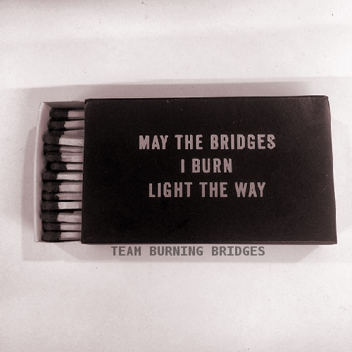 team burning bridges