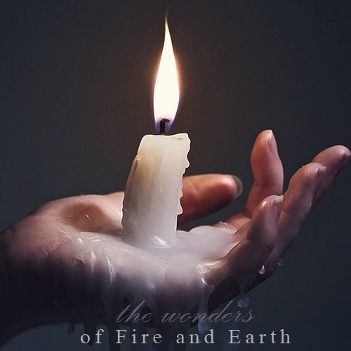 The Wonders of Fire and Earth