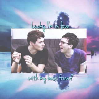 Lucky I'm In Love With My Best Friend // Phan