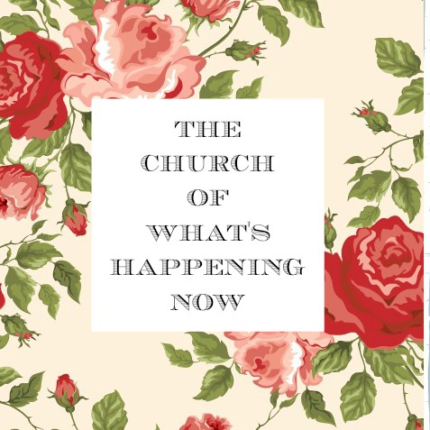 the church of what's happening now