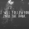 I Will Follow You...