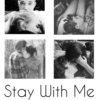 Stay With Me Fic