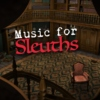 Music for Sleuths