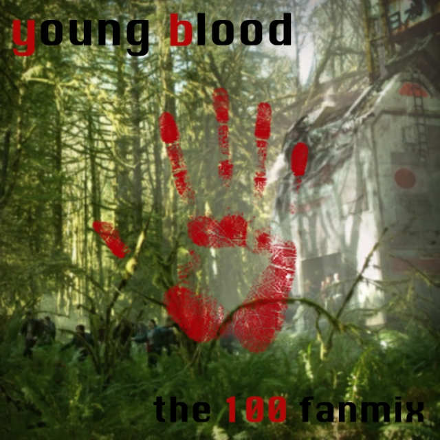 young blood - a 100 fanmix