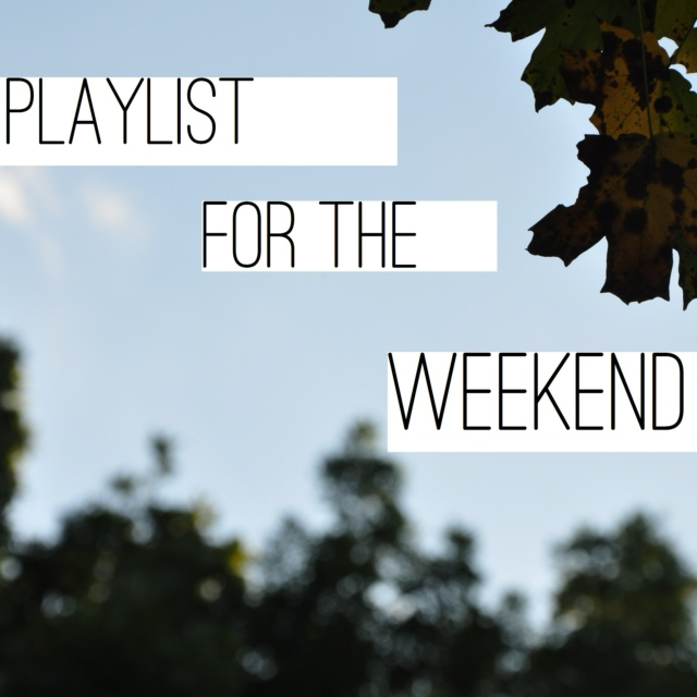 A Playlist for the Weekend