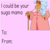 I Could Be Your Suga Mama This Valentine's