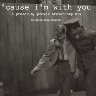 'cause i'm with you