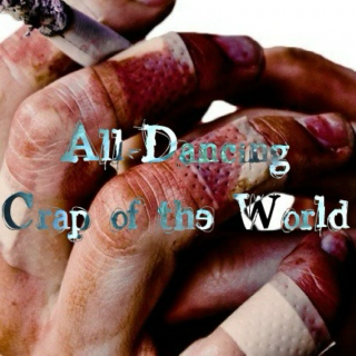 All-Dancing Crap of the World