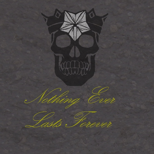 //nothing ever lasts forever\\