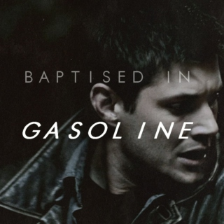 Baptised in Gasoline