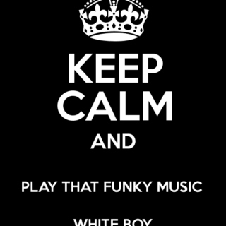 Play that funky music white boy