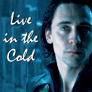 Live in the Cold