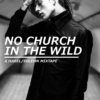 NO CHURCH IN THE WILD