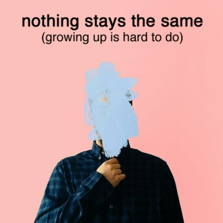 nothing stays the same