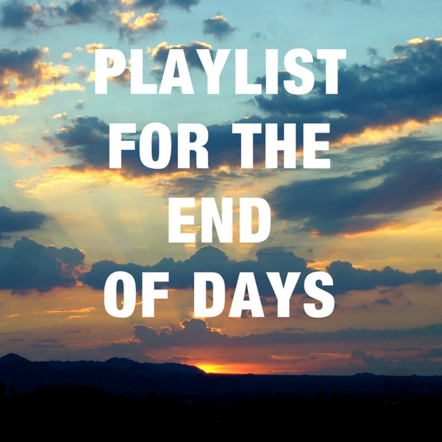 Playlist for the End of Days