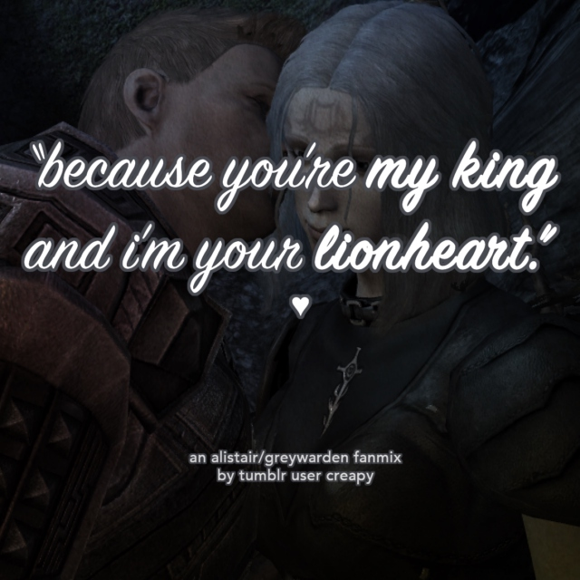 because you're my king and i'm your lionheart.