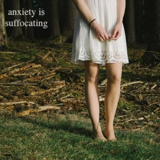 anxiety is suffocating