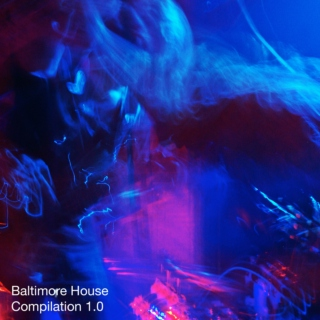 Baltimore House Compilation 1.0