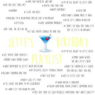 Jette's Birthday Playlist!