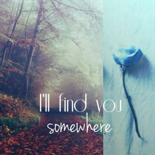 I'll find you somewhere