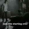 Just Like Starting Over