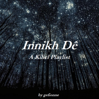 Innikh Dê (Return to Me) - A Kiliel Playlist