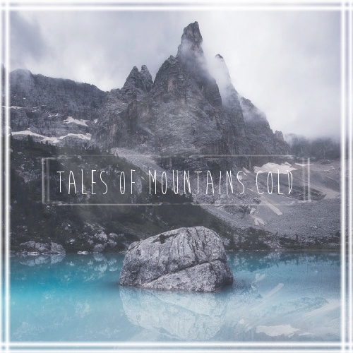 tales of mountains cold