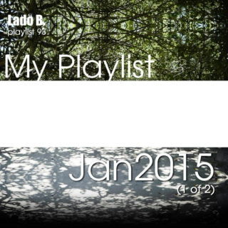 Lado B. Playlist 93 - My Playlist Jan2015 (1 of 2)