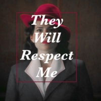They Will Respect Me