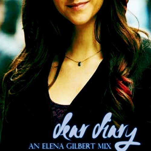 [dear diary] an elena gilbert mix