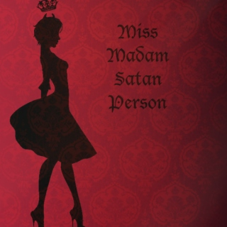 Miss Madam Satan Person