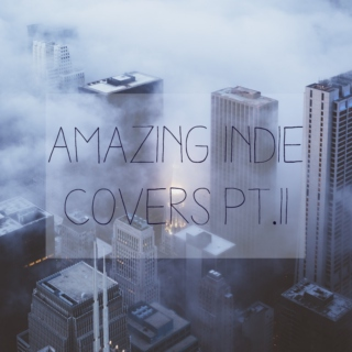 amazing indie covers pt. 2
