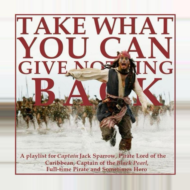 Take What You Can; Give Nothing Back