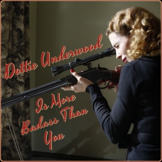 Dottie Underwood Is More Badass Than You