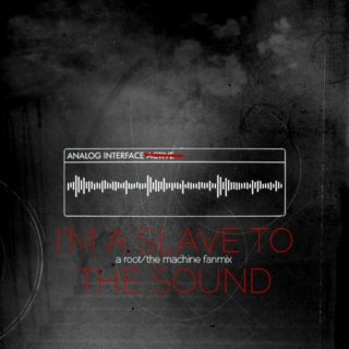 I'm A Slave To The Sound