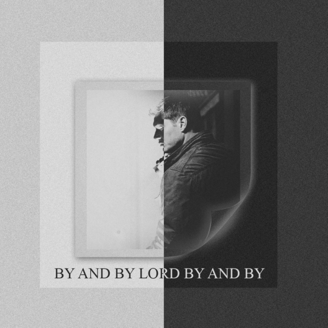 by and by, lord