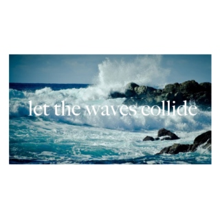 let the waves collide