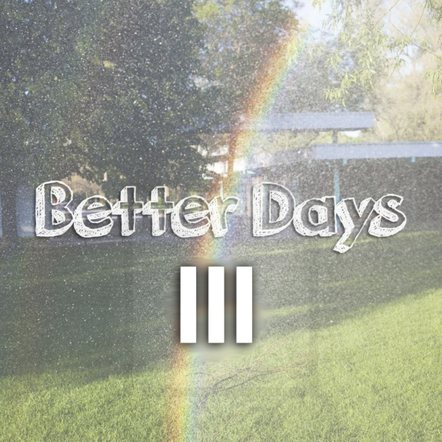 Better Days III - #DIR Hangover Mix Crossover