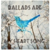 Ballads are my ~HEART SONG~