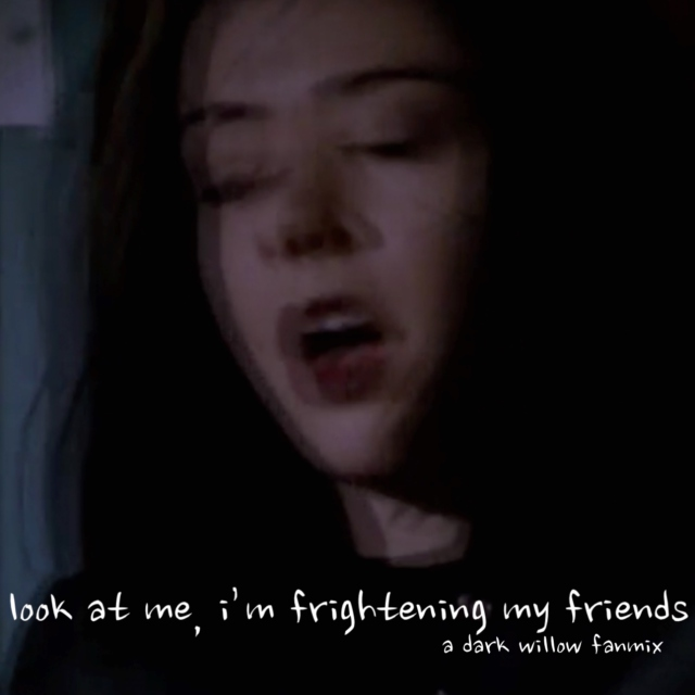 look at me, i'm frightening my friends