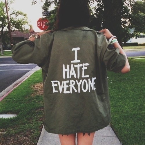I hate everyone but you.