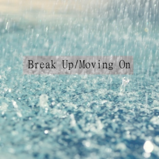 Break Up/Moving On [Taylor Swift]