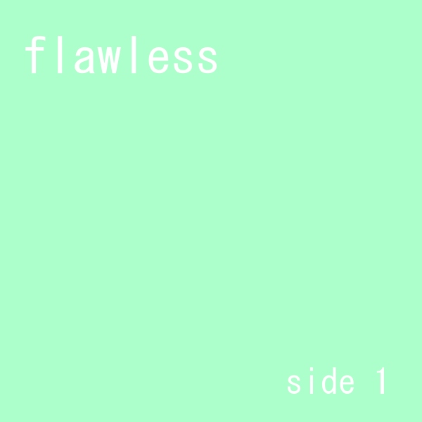 flawless//side 1