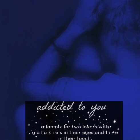 addicted to you;
