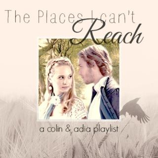 The Places I Can't Reach: a Colin & Adia playlist