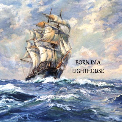 Born In A Lighthouse